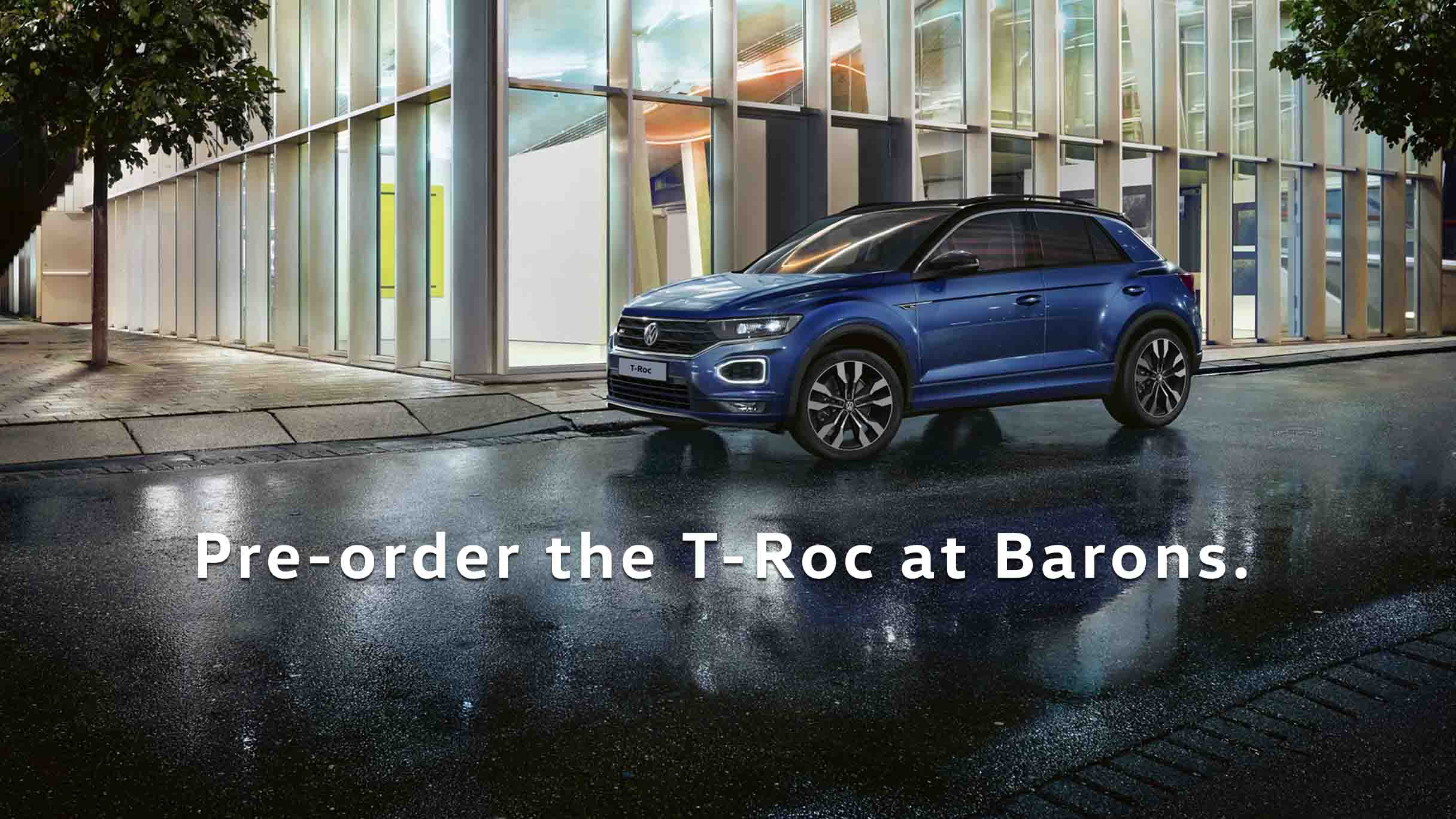 Pre-order the T-Roc at Barons N1 City